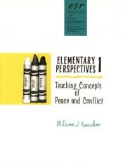 book cover of Elementary Perspectives 1: Teaching Concepts of Peace and Conflict by William J. Kreidler