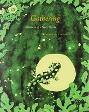 book cover of Gathering: Memoir of a Seed Saver by Diane Ott Whealy