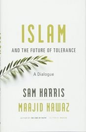 book cover of Islam and the Future of Tolerance: A Dialogue by Maajid Nawaz|Sam Harris