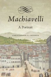 book cover of Machiavelli: A Portrait by Christopher S. Celenza