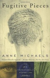 book cover of Fugitive Pieces by Anne Michaels