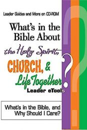 book cover of What's in the Bible About the Holy Spirit, Church, and Life Together Leader eTools: What's in the Bible and Why Should I Care? by Abingdon Press