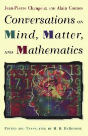 book cover of Conversations on mind, matter, and mathematics by Alain Connes|Jean-Pierre Changeux