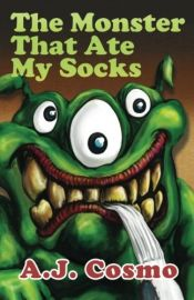 book cover of The Monster That Ate My Socks: Special Edition by A.J. Cosmo