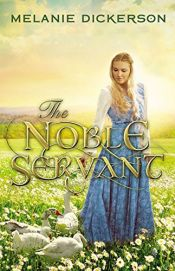 book cover of The Noble Servant by Melanie Dickerson