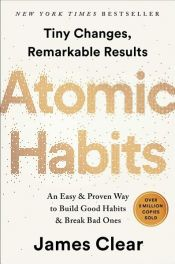 book cover of Atomic Habits: An Easy & Proven Way to Build Good Habits & Break Bad Ones by James Clear