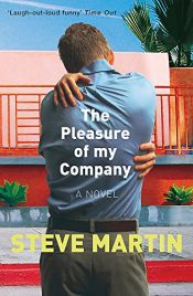 book cover of The Pleasure of My Company by Steve Martin