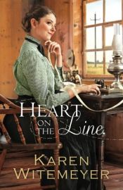 book cover of Heart on the Line by Karen Witemeyer