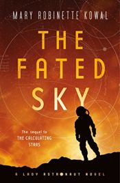 book cover of The Fated Sky: A Lady Astronaut Novel by Mary Robinette Kowal