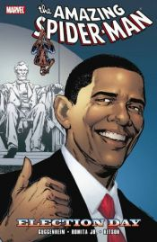 book cover of Spider-Man: Election Day by Marc Guggenheim|Mark Waid|Zeb Wells
