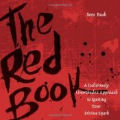 book cover of The Red Book: A Deliciously Unorthodox Approach to Igniting Your Divine Spark by Sera J. Beak