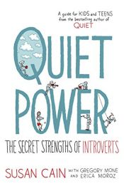book cover of Quiet Power: The Secret Strengths of Introverts by Erica Moroz|Gregory Mone|Susan Cain