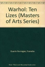 book cover of Andy Warhol: Ten Lizes (Masters of Arts Series) by Frannette Guerin-Fermigier