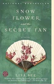 book cover of Snow Flower and the Secret Fan by Lisa See