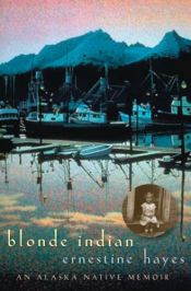 book cover of Blonde Indian: An Alaska Native Memoir (Sun Tracks) by Ernestine Hayes