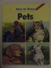 book cover of How to Draw Pets by Janice Kinnealy|Linda Murray