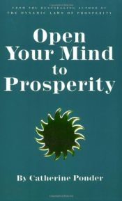book cover of Open Your Mind to Prosperity by Catherine Ponder
