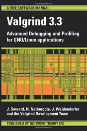 book cover of Valgrind 3.3 - Advanced Debugging and Profiling for GNU by J Seward