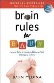 book cover of Brain Rules for Baby: How to Raise a Smart and Happy Child by John Medina