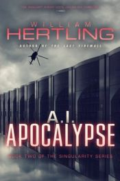 book cover of A.I. Apocalypse by William Hertling