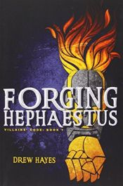 book cover of Forging Hephaestus (Villains' Code) by Drew Hayes