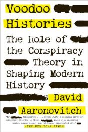 book cover of Voodoo histories : The role of the conspiracy theory in shaping modern history by David Aaronovitch