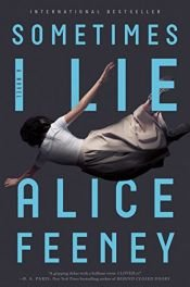 book cover of Sometimes I Lie by Alice Feeney