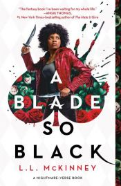 book cover of A Blade So Black by L.L. McKinney