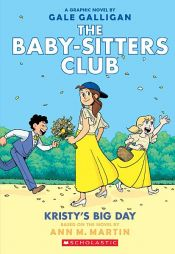 book cover of Kristy's Big Day (The Baby-sitters Club Graphic Novel #6): A Graphix Book by Ann M. Martin
