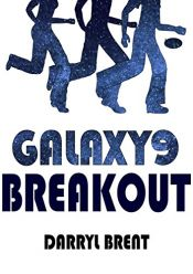 book cover of Galaxy9 Breakout by Darryl Brent