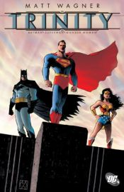 book cover of The Trinity: Batman - Superman - Wonder Woman by Matt Wagner