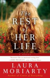 book cover of The rest of her life by Laura Moriarty