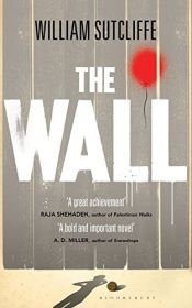 book cover of The Wall by William Sutcliffe
