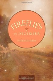 book cover of Fireflies in December by Jennifer Erin Valent
