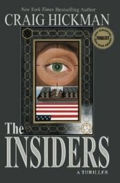 book cover of The Insiders: A Thriller by Craig Hickman