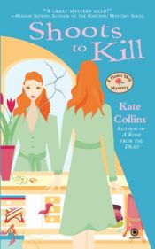 book cover of Shoots to Kill: A Flower Shop Mystery by Kate Collins
