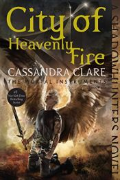 book cover of City of Heavenly Fire (The Mortal Instruments) by Cassandra Clare