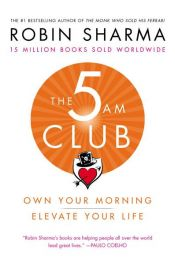 book cover of The 5 AM Club by Robin S. Sharma