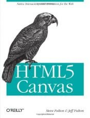 book cover of HTML5 Canvas : native interactivity and animation for the web by Steve Fulton