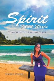 book cover of Spirit Filled Words: To Awaken the Sleeping Giant by Jessica Cager