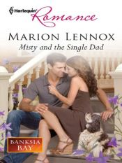 book cover of Misty and the Single Dad by Marion Lennox