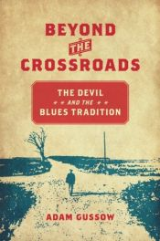 book cover of Beyond the Crossroads (New Directions in Southern Studies) by Adam Gussow