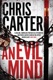 book cover of An Evil Mind: A brilliant serial killer thriller, featuring the unstoppable Robert Hunter by Chris Carter