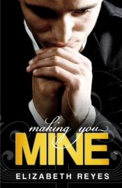 book cover of Making You Mine: The Moreno Brothers by Elizabeth Reyes