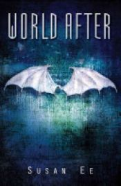 book cover of World After by Susan Ee