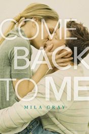 book cover of Come Back to Me by Mila Gray