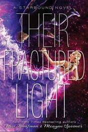 book cover of Their Fractured Light (Starbound) by Amie Kaufman|Meagan Spooner