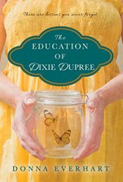 book cover of The Education of Dixie Dupree by Donna Everhart