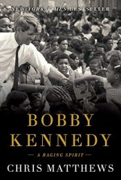 book cover of Bobby Kennedy: A Raging Spirit by Chris Matthews