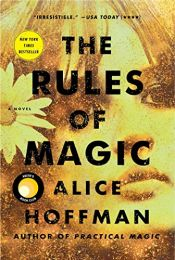 book cover of The Rules of Magic: A Novel (The Practical Magic Series) by Alice Hoffman